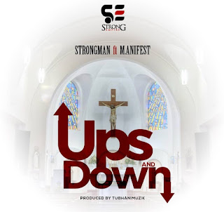 Strongman ft M.anifest - Ups and Downs( Audio MP3)