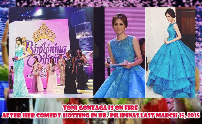 Toni Gonzaga is on Fire after her Comedy Hosting in Bb. Pilipinas Last March 15, 2015