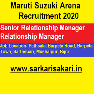 Maruti Suzuki Arena Recruitment 2020 - Relationship Manager At Pathsala, Barpeta, Sarthebari, Mushalpur, Bijni
