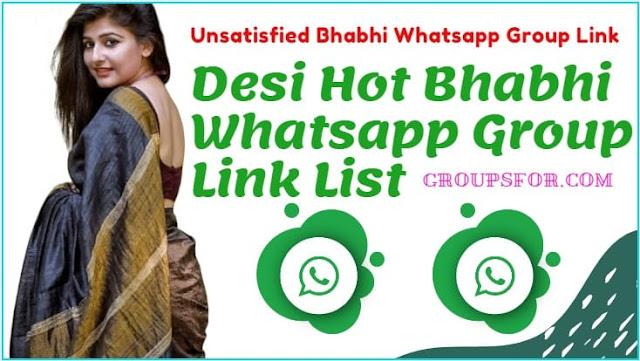 99+ Unsatisfied Hot Bhabhi WhatsApp Group Link List | Desi Bhabhi Group