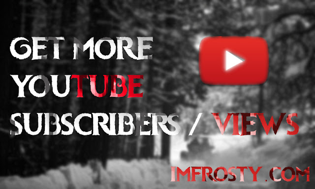 Get More Youtube Views - Subscribers | IMFROSTY