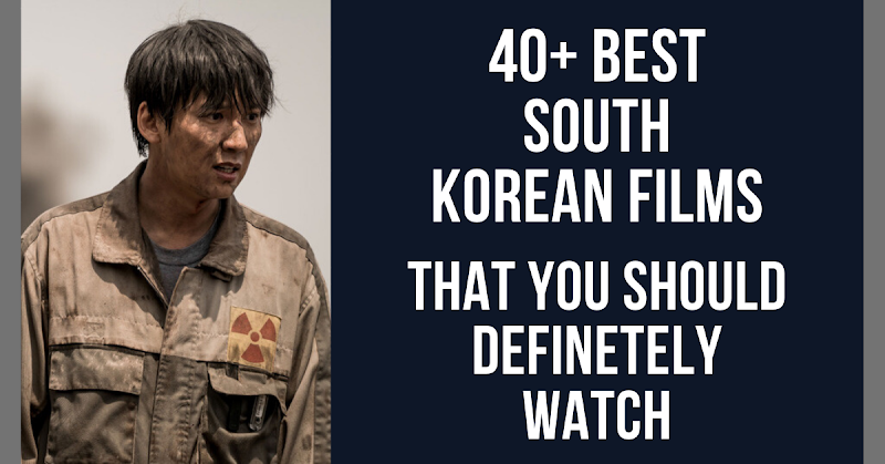 40+ Best South Korean Films That You Should Definitely Watch