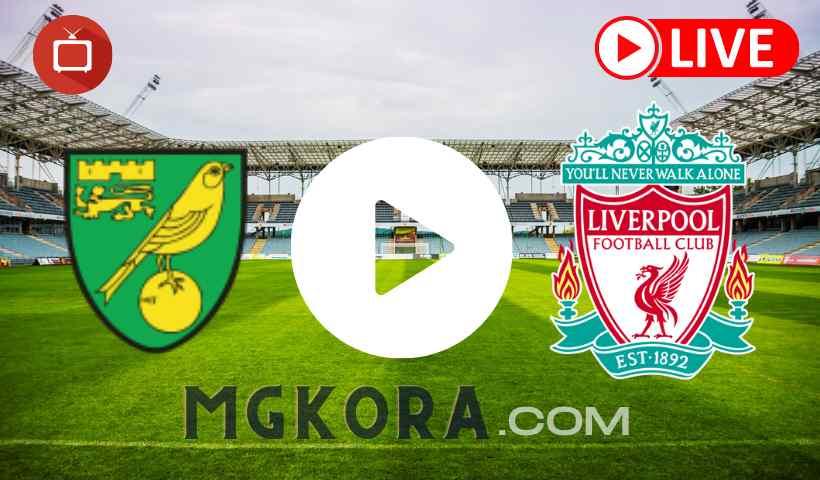 بث مباشر |مشاهدة مباراة ليفربول ونوريتش سيتي اليوم في الدوري الإنجليزي