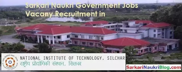 NIT Silchar Recruitment