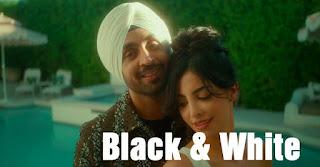 Black & White Lyrics Meaning in Hindi (हिंदी) – Diljit Dosanjh