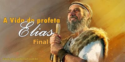 A Vida do profeta Elias – Final