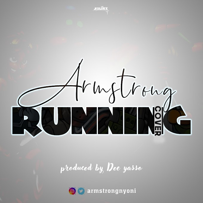 DOWNLOAD MP3: Armstrong - Running Cover (Prod. By DeeYasso)