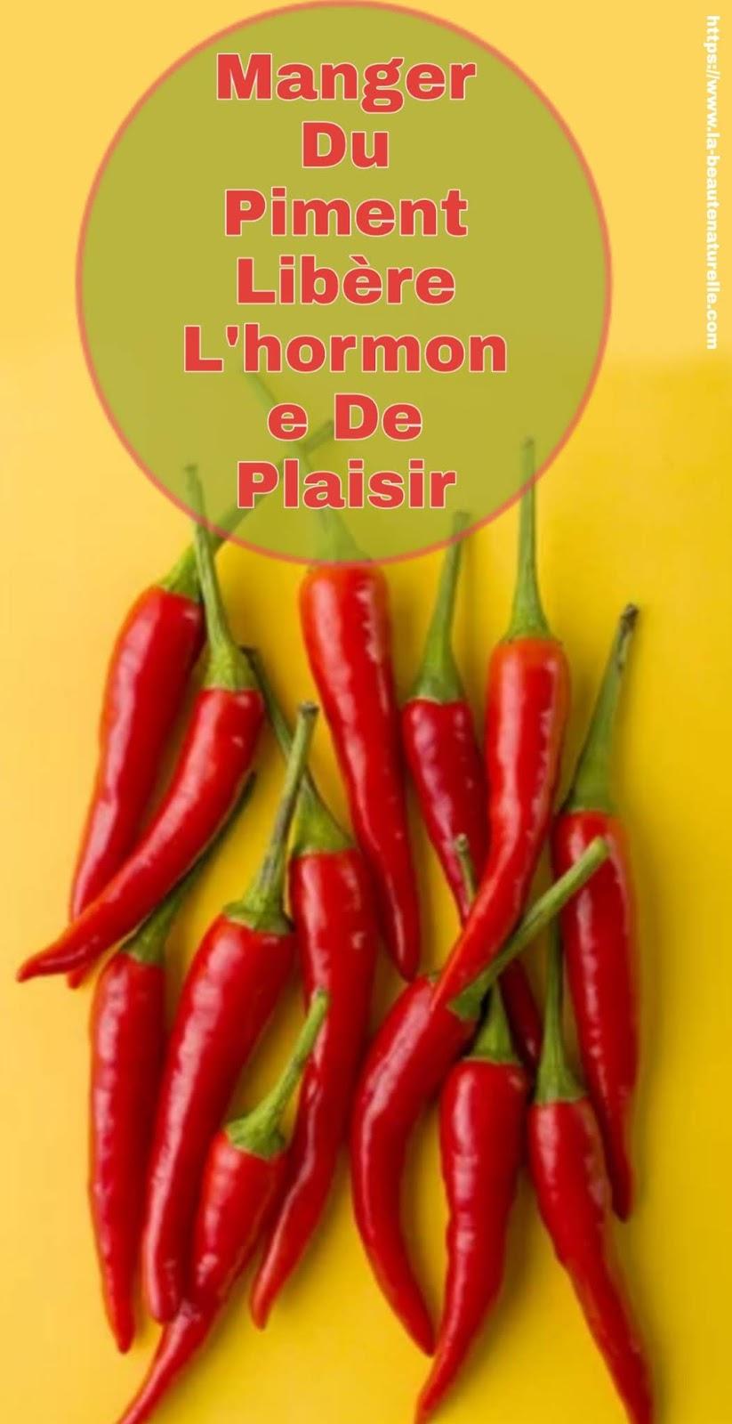 Manger Du Piment Libère L'hormone De Plaisir