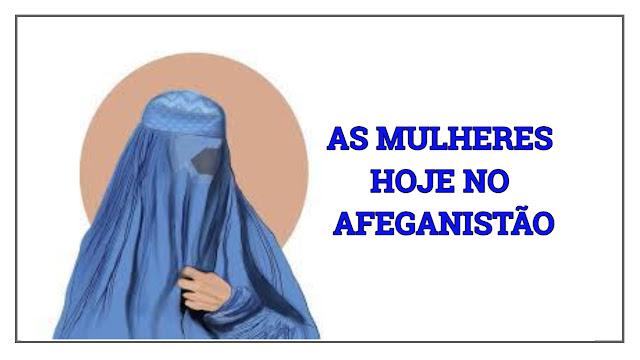 As mulheres no Afeganistão hoje