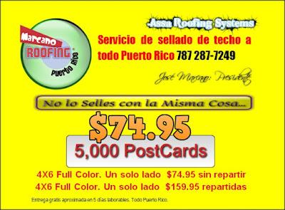 5,000 PostCards 4X6 $159.95 Repartidas. Para ordenar llamar al 787 287-7249. Incluye a todo Puerto Rico.