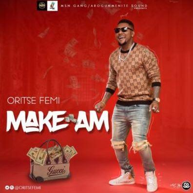 Audio: Oritse Femi – Make Am