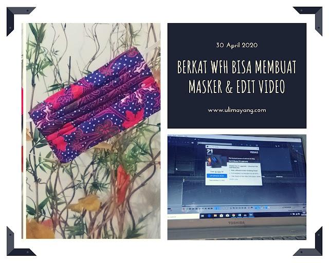 berkat-positif-work-from-home-belajar-keterampilan-menjahit-masker-di-rumah-dan-editing-video-vlog