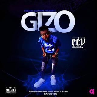 Music : Gizo - Eey Dat Abokiboi