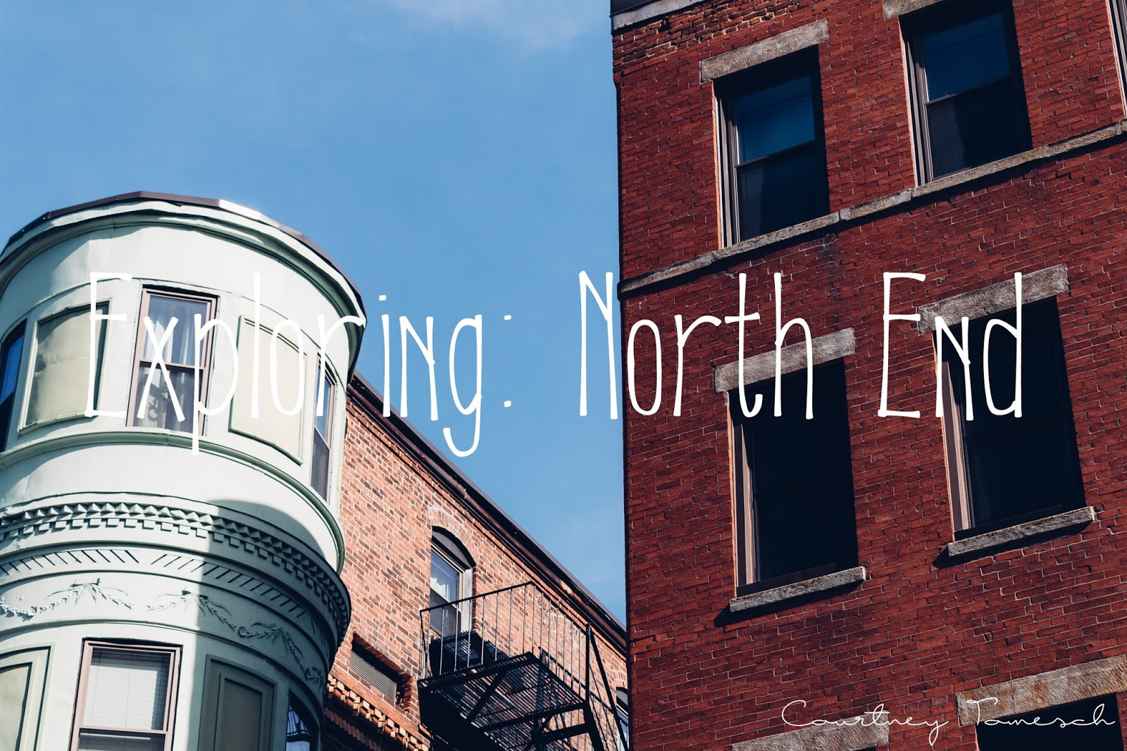 Courtney Tomesch Exploring: Boston North End