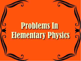 Problems In Elementary Physics