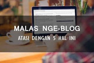 Mengatasi malas nge blog
