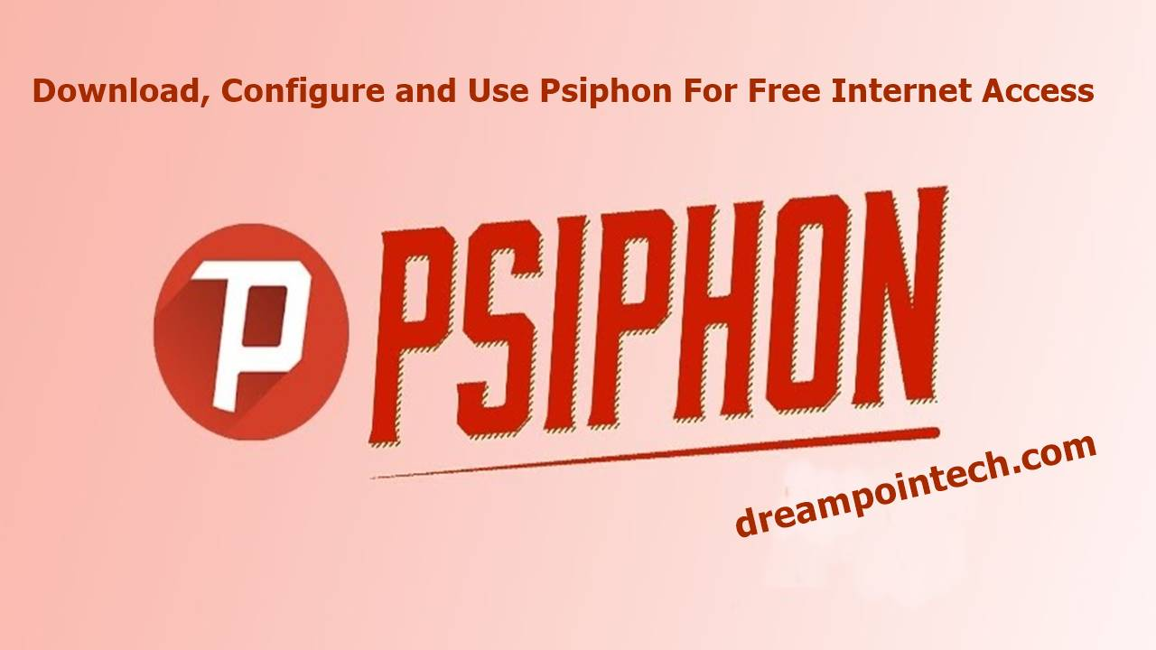 How to Configure and Use Psiphon to Get Free Internet Access