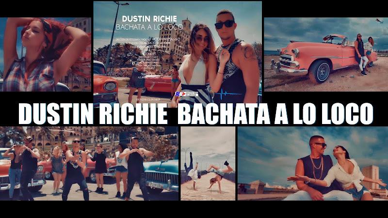 Dustin Richie - ¨Bachata a lo loco¨ - Videoclip - Director: Víctor Vinuesa (Vitiko). Portal Del Vídeo Clip Cubano. Música cubana. CUBA.