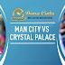 Prediksi Skor Bola Manchester City vs Crystal Palace 18 Januari 2020