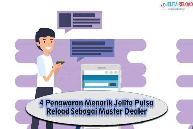 4 Penawaran Menarik Jelita Pulsa Reload Sebagai Master Dealer