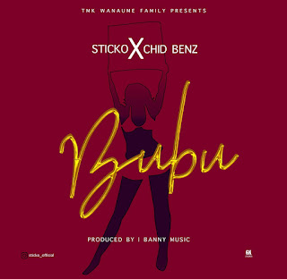 (New Audio) | Sticko Ft Chid Benz - Bubu | Mp3 Download (New Song)