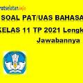 Soal PAT / UAS Bahasa Indonesia Kelas 11 Tahun 2021 (Lengkap dengan Jawabannya)