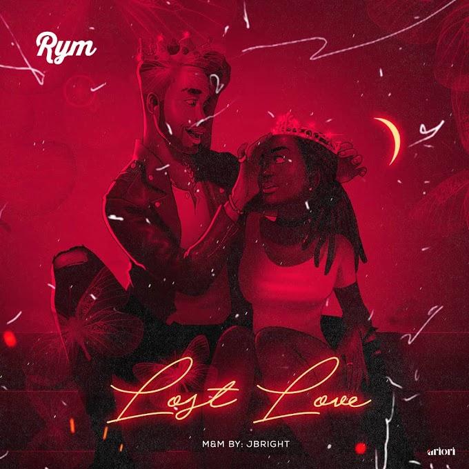 DOWNLOAD MUSIC: Rym - Lost Love