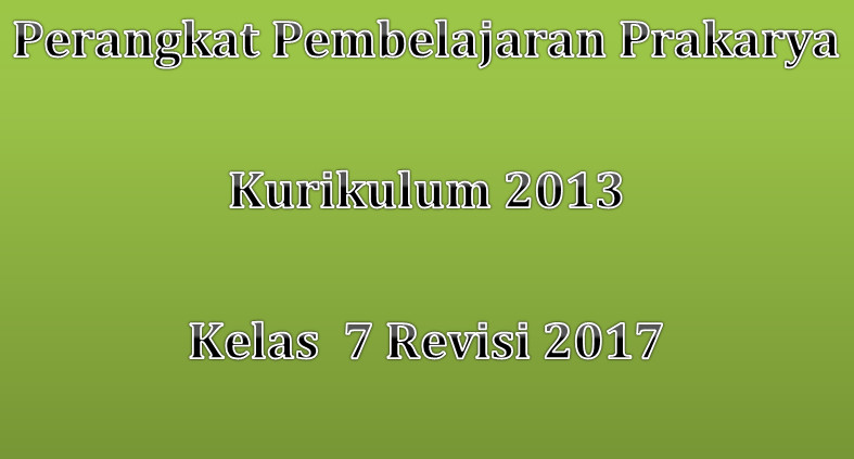 Perangkat Pembelajaran Prakarya Kurikulum 2013 Kelas 7 Revisi 2017 Wikipedia Pendidikan