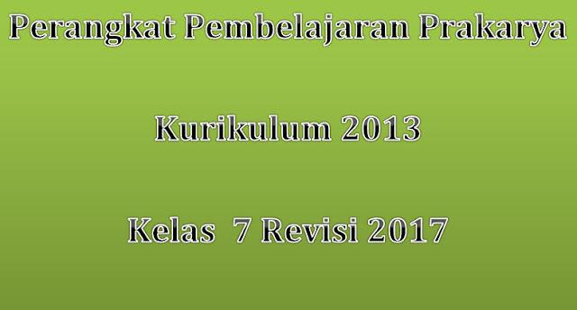 Perangkat Pembelajaran Prakarya Kurikulum 2013 Kelas 7 Revisi 2017