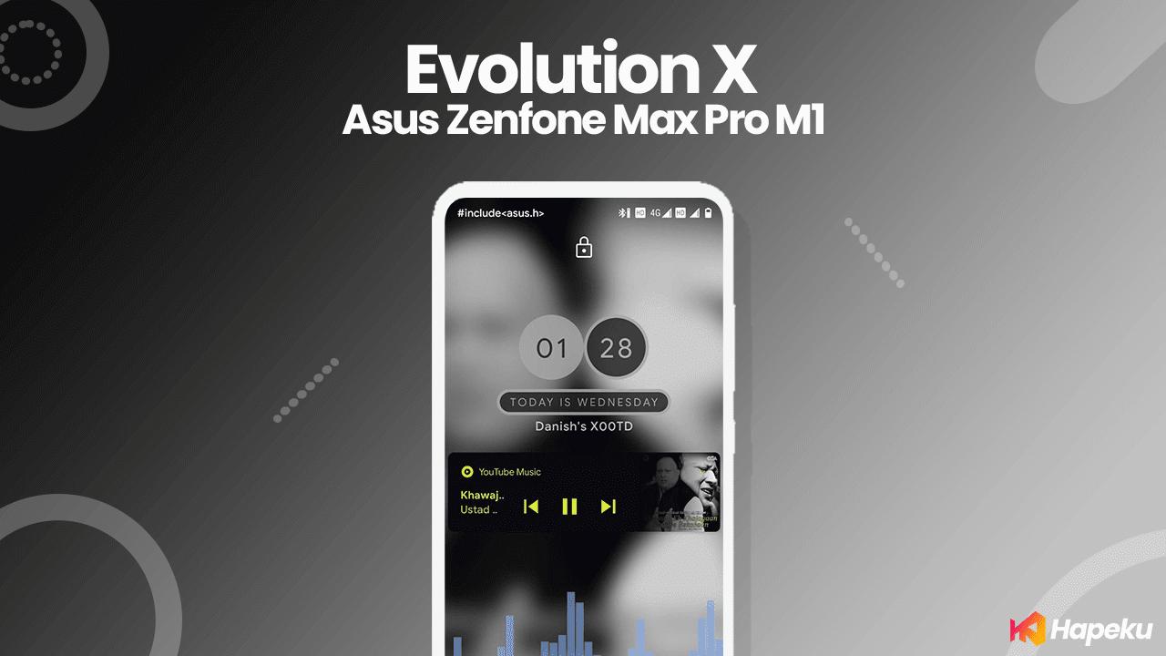 ROM Evolution X Asus Zenfone Max Pro M1 [X00TD]
