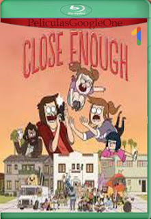 Close Enough (2020) Temporada 1 [1080p Web-Dl] [Latino-Inglés] [LaPipiotaHD]