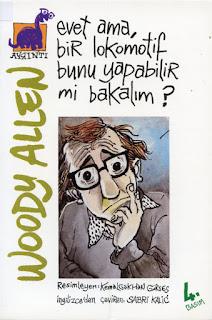 Woody Allen - Evet Ama Bir Lokomotif Bunu Yapabilirmi Bakalım
