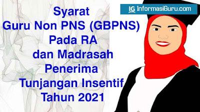 Persyaratan dan Kriteria Penerima Tunjangan Insentif Guru Bukan (Non) PNS Pada RA dan Madrasah Tahun 2021