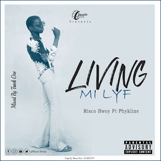 Risco Bwoy - Living Mi Lyf ft Phykline (Mixed by Track One)