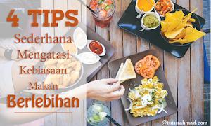 4 Tips sederhana untuk mengatasi kebiasaan makan berlebihan