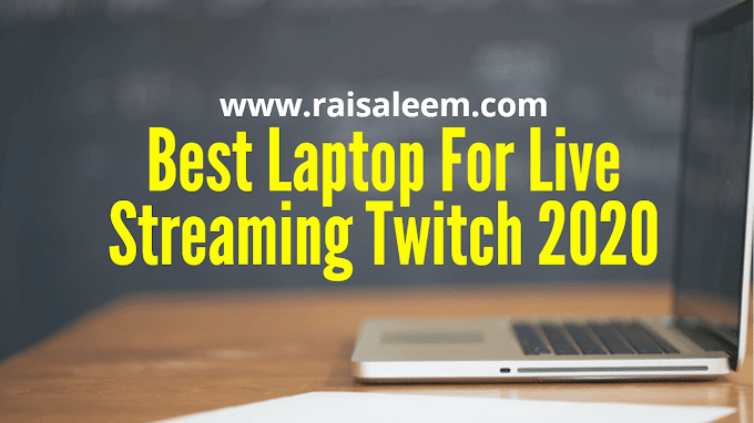 Best Laptop For Live Streaming Twitch 2020 [Best Laptop Buyer's Guide]