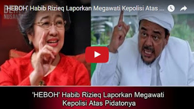 'HEBOH' Habib Rizieq Laporkan Megawati Kepolisi Atas Pidatonya 'HEBOH' Habib Rizieq Laporkan Megawati Kepolisi Atas Pidatonya