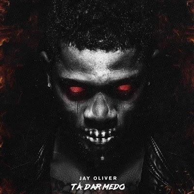 Jay Oliver - Ta Dar Medo