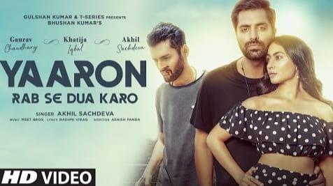 Yaaron Rab Se Dua Karo Lyrics in Hindi, Akhil Sachdeva, Meet Bros, Hindi Songs Lyrics