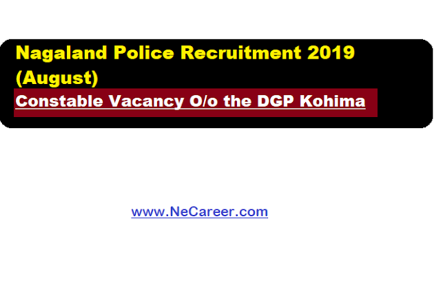 Nagaland Police Recruitment 2019 (August)