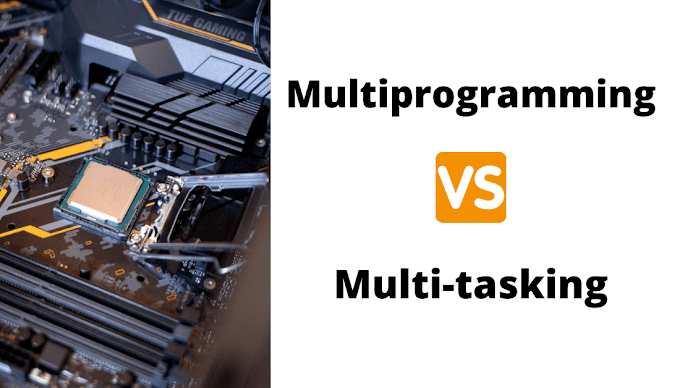 [Multiprogramming VS Multitasking] : Difference between multiprogramming and multitasking