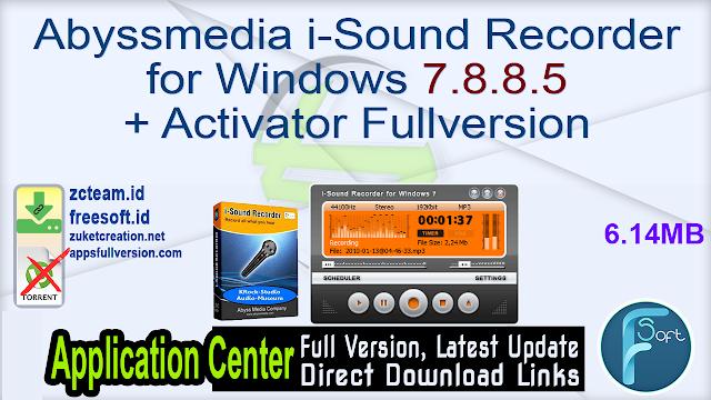 Abyssmedia i-Sound Recorder for Windows 7.8.8.5 + Activator Fullversion