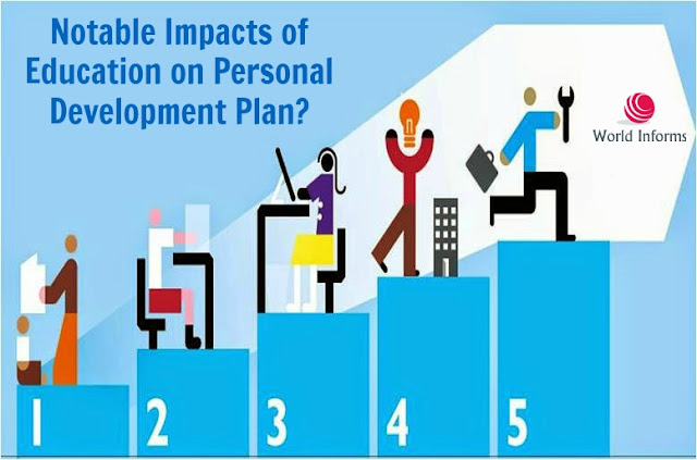 Notable Impacts of Education on Personal Development Plan?