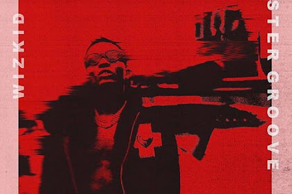 STARBOY PREMIERE (Song) : Wizkid - Master Groove