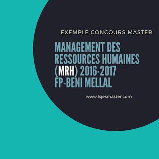 Exemple Concours Master Management des Ressources Humaines (MRH) 2016-2017 Fp-Beni Mellal