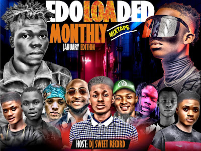 DOWNLOAD MIXTAPE: Edoloaded Ft. DJ Sweet Record - EL Monthly Mixtape (January Edition)