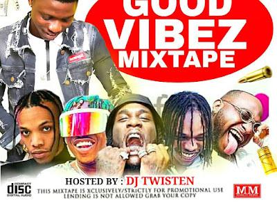 MIXTAPE: DJ Twisten Good Vibez Mix Tape