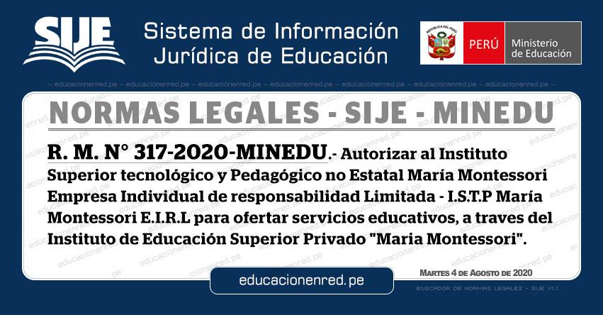 R. M. N° 317-2020-MINEDU.- Autorizar al I.S.T.P María Montessori E.I.R.L para ofertar servicios educativos, a través del Instituto de Educación Superior Privado «María Montessori»
