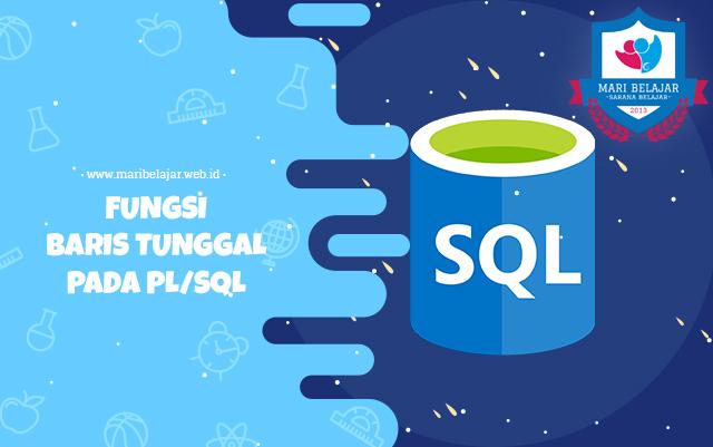 Mari Belajar - Fungsi Baris Tunggal pada PL/SQL