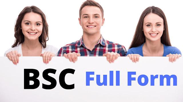 BSC Full Form-बी.एस.सी [BSC] क्या है?